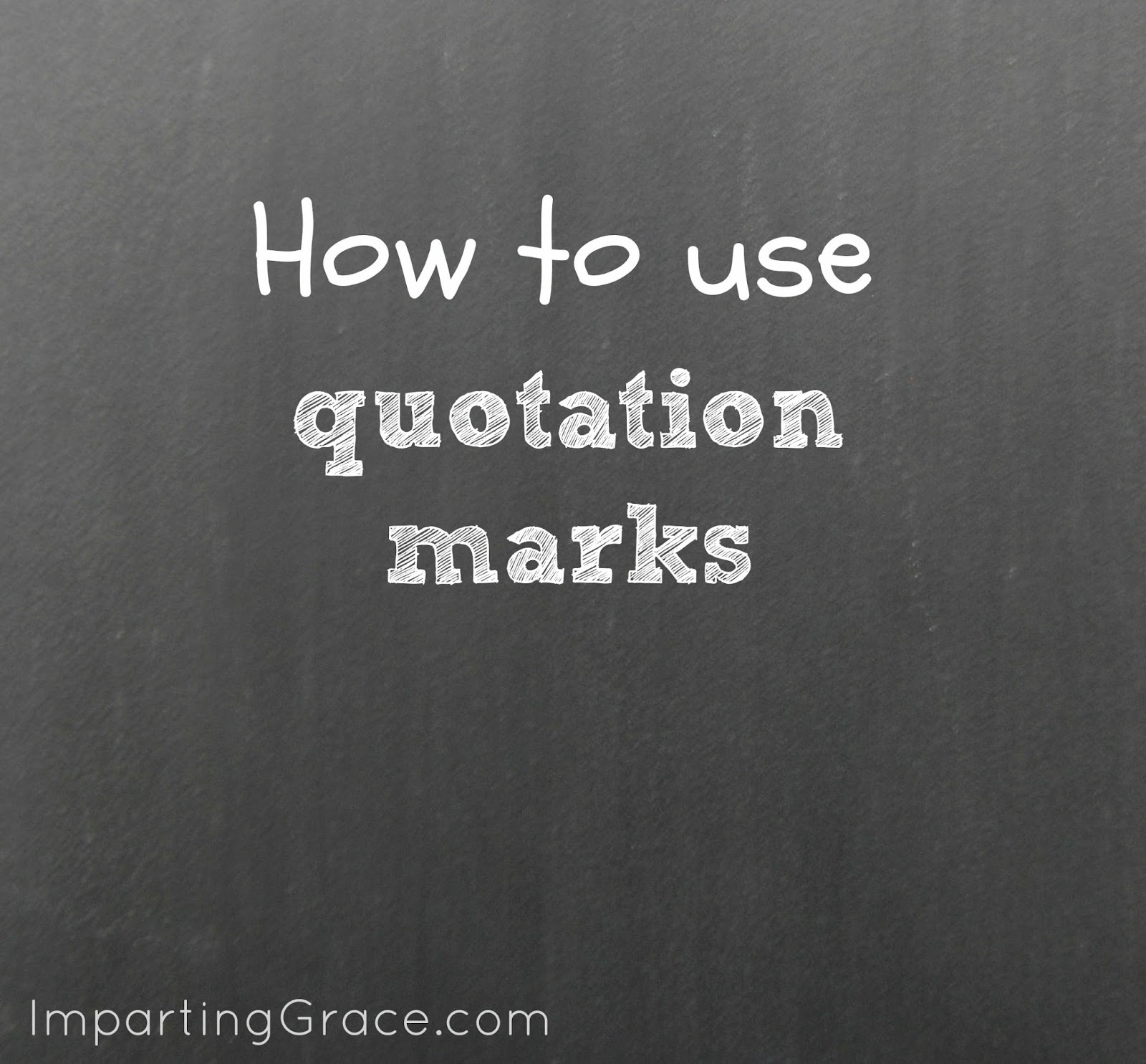 Imparting Grace English Teacher How To Use Quotation Marks