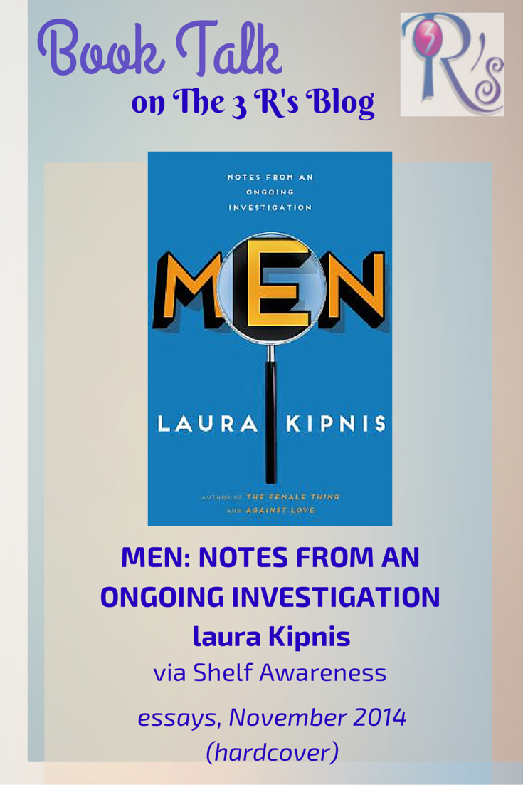 Book discussion on The 3 rs Blog: MEN, essays by Laura Kipnis