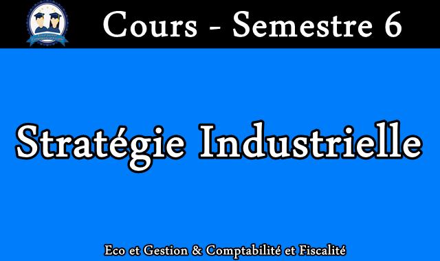 Cours Stratégie Industrielle S6