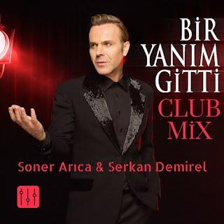 Soner Arıca & Serkan Demirel - Bir Yanım Gitti (Club Mix)