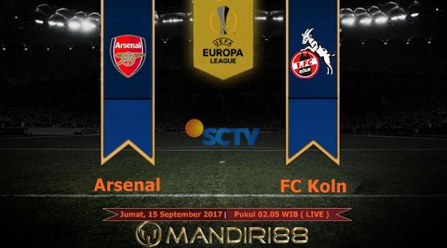 Prediksi Bola : Arsenal Vs FC Koln , Jumat 15 September 2017 Pukul 02.05 WIB @ SCTV
