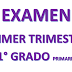 EXAMEN PRIMER TRIMESTRE 1° PRIMARIA CICLO ESCOLAR 2018-2019
