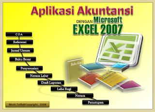 Aplikasi Akuntansi dengan Microsoft Excel Siap Pakai atau untuk Media Pembelajaran