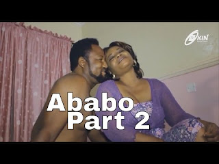 DOWNLOAD MOVIE: ABABO Part 2 Latest Nollywood movie