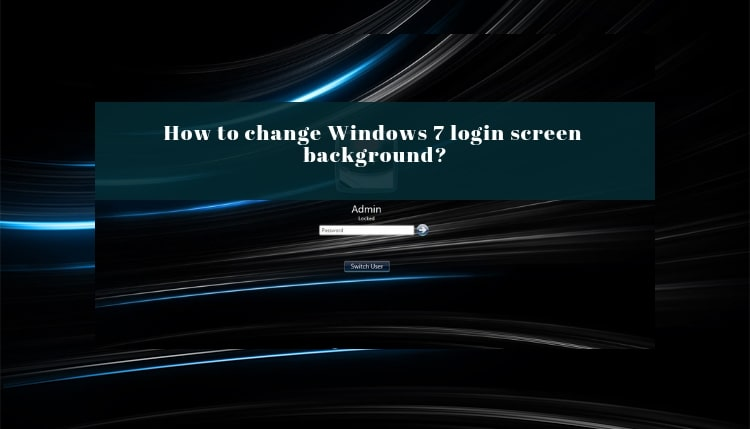 Windows 7 login screen background कैसे change करे, Windows 7 logon screen change