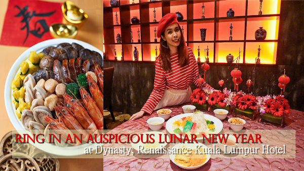 Ring In An Auspicious Lunar New Year with Exquisite Dining Experiences at Dynasty, Renaissance Kuala Lumpur Hotel