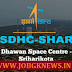 SDSC SHAR (ISRO) Recruitment 2017-2018 For Scientific Assistant Various Posts Apply @shar.gov.in