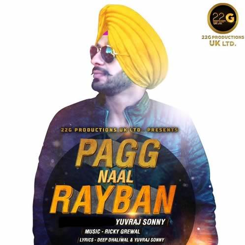 Pagg Naal Rayban Lyrics - Yuvraj Sonny