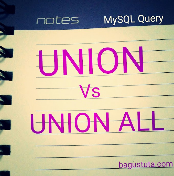 MySQL QUERY : UNION VS UNION ALL