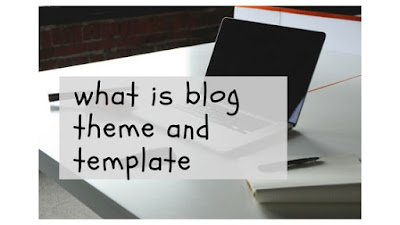 what is the blog theme and templates ?