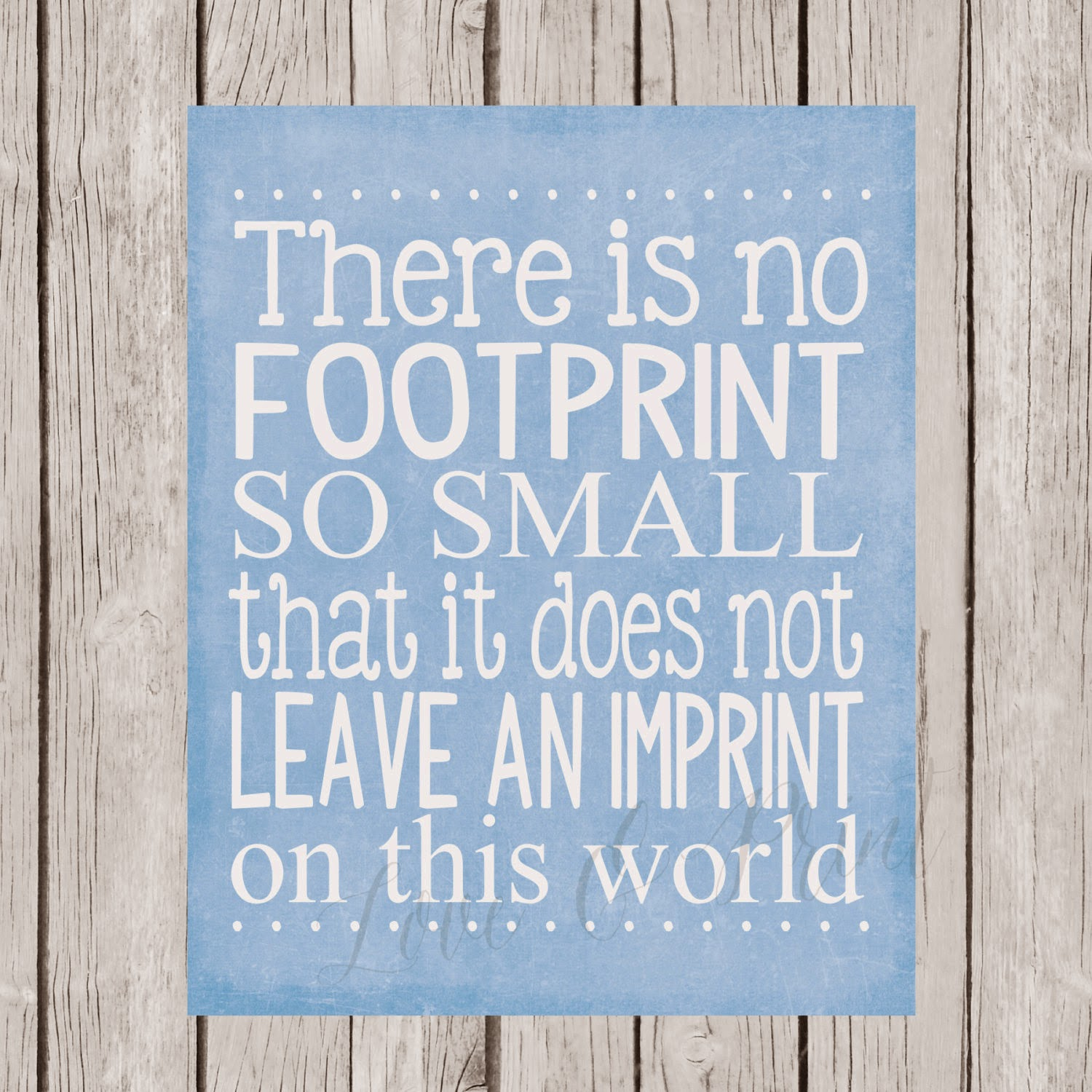 There is no footprint too small art print image