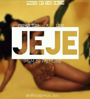 music: JEJE - Prince TIZO x LiDD
