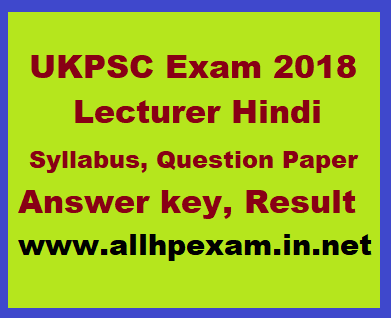 Ukpsc Lecturer Hindi Syllabus Question Paper Answer Key