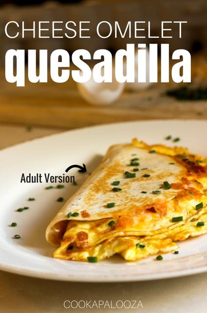 Cheese Omelet Quesadilla: Family-friendly breakfast for dinner.