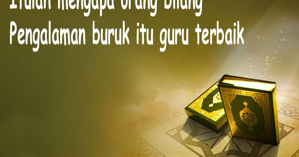 kutipan islami kutipan islami pengalaman buruk itu guru terbaik