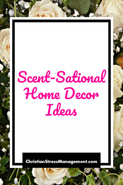 Scent-Sational Home Decor Ideas