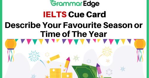 ielts cue card favourite season of the year  grammaredge