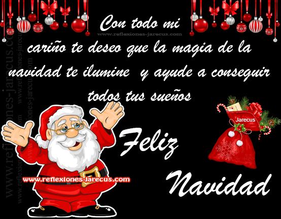 Con todo mi cariño te deseo que la magia de la navidad te ilumine y ayude a conseguir todos tus sueños. Feliz navidad.