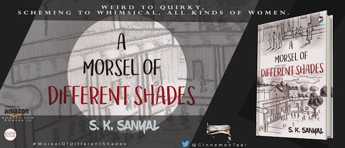 Blog Tour: A MORSEL OF DIFFERENT SHADES  by  S.K. Sanyal
