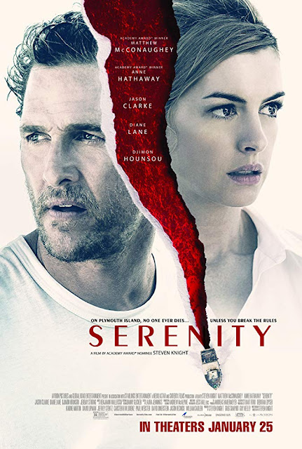 Movie poster for IM Global and Aviron Pictures's 2019 film Serenity, starring Matthew McConaughey, Anna Hathaway, Diane Lane, Djimon Hounsou, Jeremy Strong, and Jason Clarke