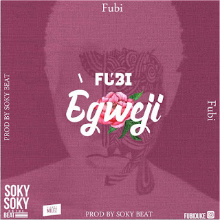 Fubi - Egweji Download