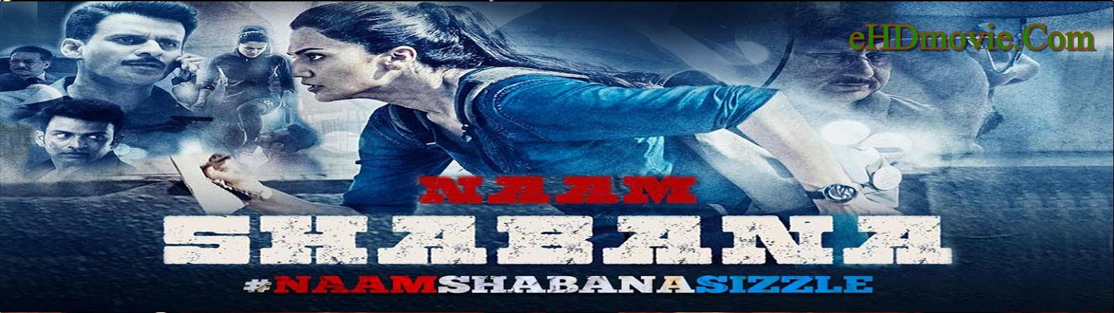 Naam Shabana 2017 Full Movie Hindi 720p - HEVC - 480p ORG BRRip 400MB - 550MB - 1.2GB ESubs Free Download