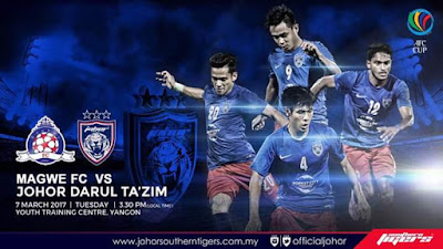 Live Streaming Magwe FC Vs JDT FC AFC Cup 2017 7 Mac 2017