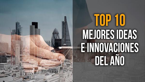 Top 10 Las Mejores Ideas de Negocios e Innovaciones del Año