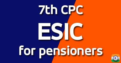 7th CPC ESIC Pensioners