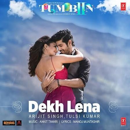 Dekh Lena - Tum Bin 2 (2016)