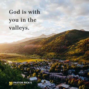 Three Things to Remember About the Valleys by Rick Warren