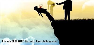 öldürmek-oldurmek-cinayet-ruyada-gormek-nedir-gorulmesi-ne-anlama-gelir-dini-ruya-tabiri-tabirleri-islami-ruya-tabiri-yorumlari-kitabi-ruya-yorumu-hayrolaruya.com