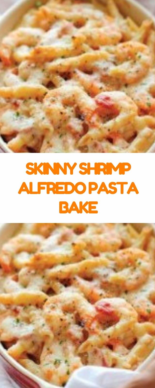 SKINNY SHRIMP ALFREDO PASTA BAKE