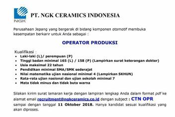 PT NGK Ceramics Indonesia  Via Email Posisi Operator Produksi