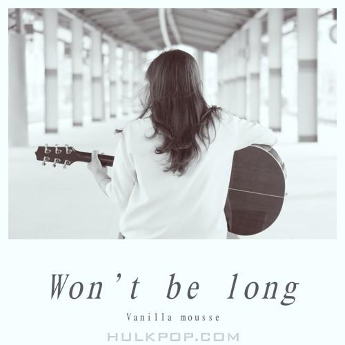Vanilla Mousse – Won`t Be Long – Single