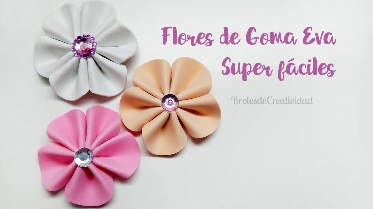 Brotes De Creatividad Flores De Goma Eva Foamy Sin Moldes Plantillas