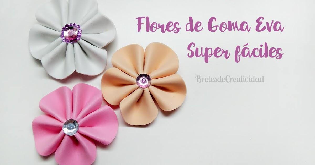 Brotes de creatividad flores de goma eva foamy sin moldes plantillas - Flores sencillas de goma eva ...