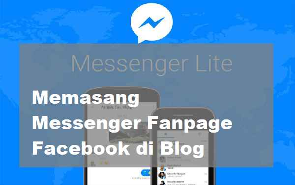 Memasang Messenger Fanpage Facebook di Blog