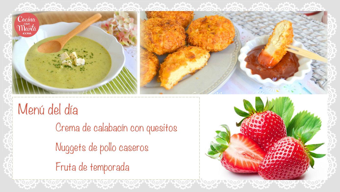 Menú del día, ideas para comer, comida para niños, crema de calabacín, nuggets caseros, como hacer nuggets caseros, quesitos, cocina con marta, fácil, rápido, receta