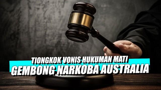 Pengadilan Tiongkok Hukum Mati Gembong Narkoba Asal Australia