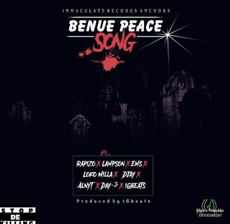 [Music] Benue Peace Song Feat: Rapizo X IGbeat X Lampson X EMS X Loko Milla X Djay X Alnyt X Day-3