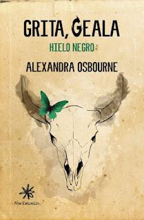 """Grita, Geala. Hielo negro"" de Alexandra Osbourne"