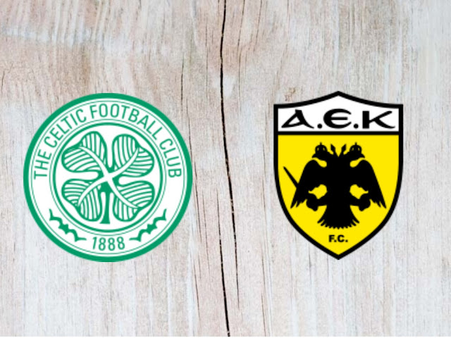 Watch Celtic vs AEK Athens Full Match & Highlights - 08 August 2018