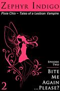 Pixie Chix #2: Bite Me Again… Please?