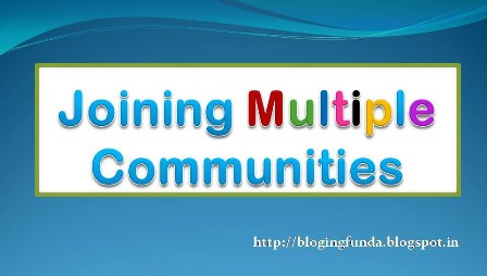 How joining multiple communities can help to grow traffic - BloggingFunda