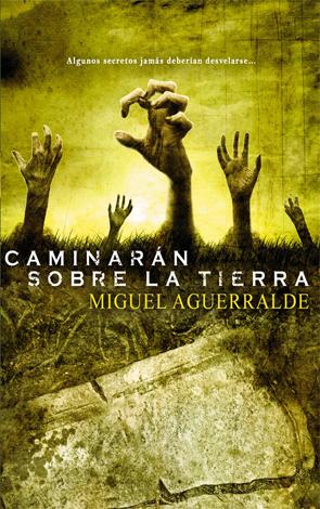 Caminarán sobre la tierra de Miguel Aguerralde