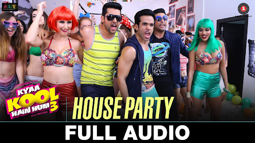 House Party - Kyaa Kool Hain Hum 3 (2016)