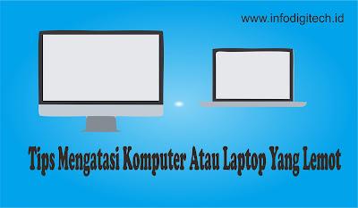 Tips Mengatasi Komputer Atau Laptop Yang Lemot