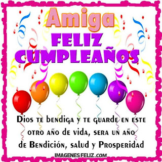 Feliz Cumpleaños Amiga bendiciones y salud para ti en tu día con globos y confeti papel picado