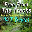 Free From The Tracks by K. T. Bowes, A Book Review